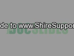 A Guide to www.ShireSupport.com