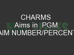 CHARMS Aims in  PGM AIM NUMBER/PERCENT