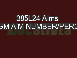 385L24 Aims in  PGM AIM NUMBER/PERCENT