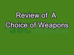 Review of  A Choice of Weapons