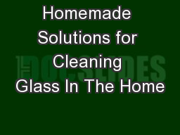 Homemade Solutions for Cleaning Glass In The Home