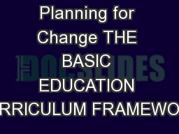 Planning for Change THE BASIC EDUCATION CURRICULUM FRAMEWORK