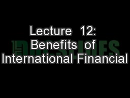 Lecture  12: Benefits  of International Financial