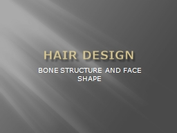 HAIR DESIGN BONE STRUCTURE AND FACE SHAPE PowerPoint PPT Presentation