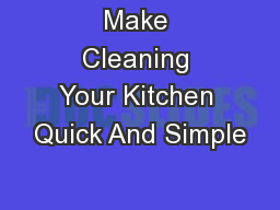 Make Cleaning Your Kitchen Quick And Simple
