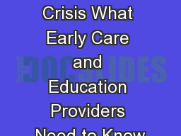 The Opioid Crisis What Early Care and Education Providers Need to Know