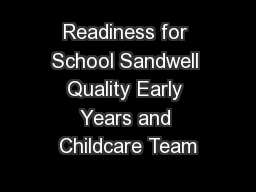Readiness for School Sandwell Quality Early Years and Childcare Team
