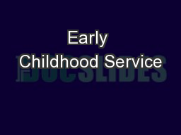 Early Childhood Service