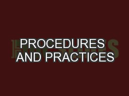 PROCEDURES AND PRACTICES