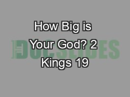 How Big is Your God? 2 Kings 19