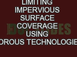 LIMITING IMPERVIOUS SURFACE COVERAGE USING POROUS TECHNOLOGIES