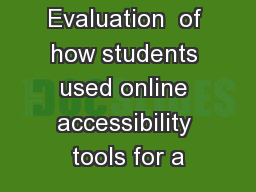 Evaluation  of how students used online accessibility tools for a