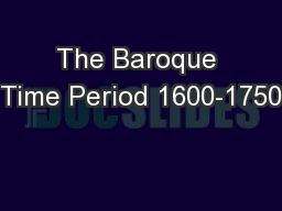 The Baroque Time Period 1600-1750