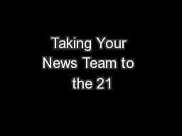 Taking Your News Team to the 21