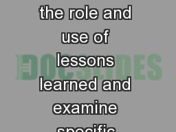 Action: Present an overview of the role and use of lessons learned and examine specific Finance and