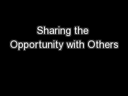 Sharing the Opportunity with Others