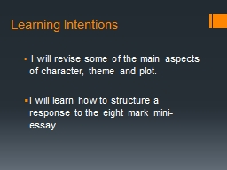 Learning Intentions   I will revise some of the main aspects of character, theme and plot.
