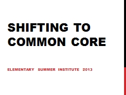 Shifting to Common Core Elementary Summer Institute 2013