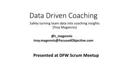Data Driven Coaching Safely