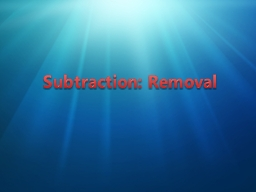 Subtraction: Removal Category 1 PowerPoint PPT Presentation