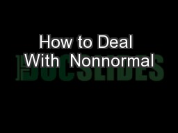 How to Deal With  Nonnormal