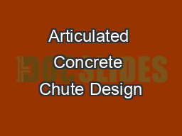 Articulated Concrete Chute Design PowerPoint PPT Presentation