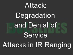 The Cicada Attack: Degradation and Denial of Service Attacks in IR Ranging