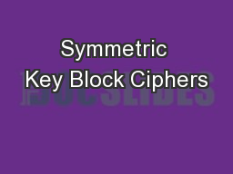 Symmetric Key Block Ciphers