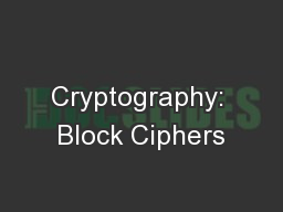 Cryptography: Block Ciphers