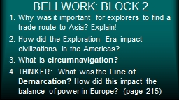 BELLWORK: BLOCK 2 Why was it important for explorers to find a trade route to Asia? Explain!