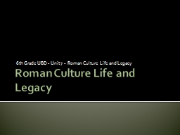 Roman Culture Life and Legacy