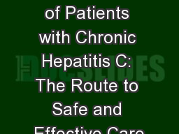 Management of Patients with Chronic Hepatitis C: The Route to Safe and Effective Care