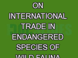 CITES Update CONVENTION ON INTERNATIONAL TRADE IN ENDANGERED SPECIES OF WILD FAUNA & FLORA