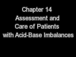 Chapter 14 Assessment and Care of Patients with Acid-Base Imbalances