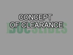 CONCEPT OF CLEARANCE
