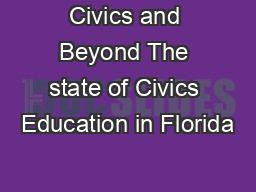 Civics and Beyond The state of Civics Education in Florida