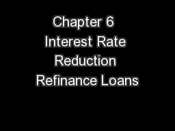 Chapter 6  Interest Rate Reduction Refinance Loans
