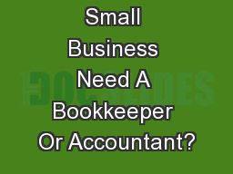 Does Your Small Business Need A Bookkeeper Or Accountant?