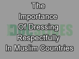 The Importance Of Dressing Respectfully In Muslim Countries PowerPoint PPT Presentation