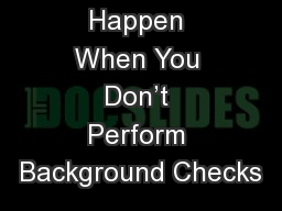 What Can Happen When You Don't Perform Background Checks