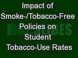 Impact of Smoke-/Tobacco-Free Policies on Student Tobacco-Use Rates