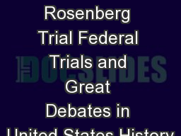 The Rosenberg Trial Federal Trials and Great Debates in United States History