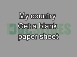 My country Get a blank paper sheet