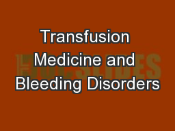 Transfusion Medicine and Bleeding Disorders