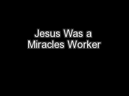 Jesus Was a Miracles Worker