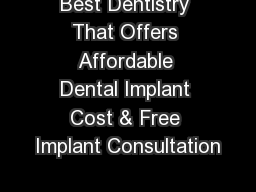 Best Dentistry That Offers Affordable Dental Implant Cost & Free Implant Consultation