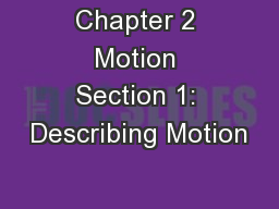 Chapter 2 Motion Section 1: Describing Motion