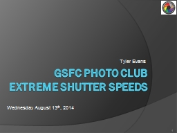 GSFC Photo Club Extreme Shutter Speeds