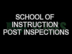 SCHOOL OF INSTRUCTION POST INSPECTIONS