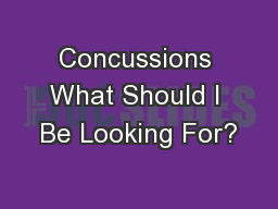 Concussions What Should I Be Looking For?